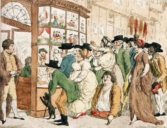 The Caricature Shop, 1801, Anon. Most of these were located on The Strand. Rowland's shop was at 52 Strand; Ackermann's print shop was at 101 Strand.